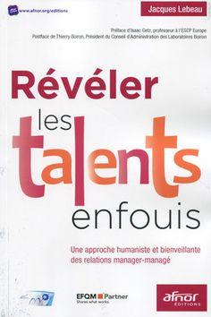 Révéler les talents enfouis - J.Lebeau - Librairie Eyrolles - Un extrait à consulter : https://www.boutique.afnor.org/resources/7a787e0e-098a-4b7f-91fe-959f2f84007b.pdf