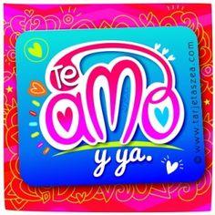 Te Amo y ya. ❤