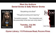 """I'll be at the Clymer Library, Pocono Pines, PA on Tues, July 9, 6 PM, for a reading of """"Jo Joe."""" Daniel Grotta will read from his novella """"Honor."""" Then, we'll have a discussion about the life of a professional writer & the publishing business. Please come and bring any questions you might have. Reservations & directions: (570) 646-0826. Free"""
