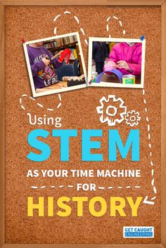 Using Stem as Your Time Machine for History: Guest post by Get Caught Engineering
