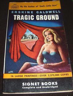 Tragic Ground By Erskine Caldwell Signet 16th Printing Oct 1949 Paperback