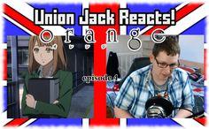 Union Jack Reacts! Orange Anime Episode 4 オレンジ Naho's A Baka