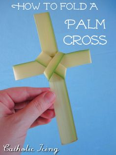 How to fold a palm cross in 10 easy steps. Perfect for Palm Sunday!