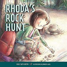 Title: Rhoda's Rock Hunt Author: Molly Beth Griffin Illustrator: Jennifer A Bell Publisher: Minnesota Historical Soc. Stem Science, Earth Science, Mighty Girl Books, Minnesota Historical Society, Thing 1, Inspiration For Kids, Book Nooks, Science And Technology, The Great Outdoors