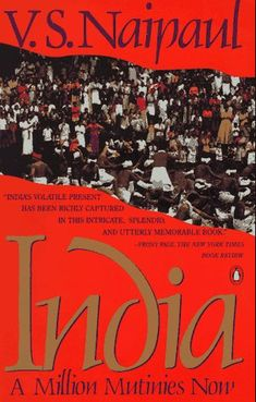 India: A Million Mutinies Now by V. V S Naipaul, Penguin Books, How To Memorize Things, India, History, Reading, Rajasthan India, Word Reading, Historia