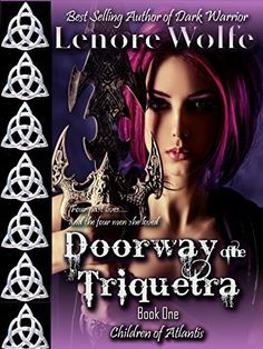 Doorway of the Triquetra (Children of the Atlantis Book One 1) by Lenore Wolfe, http://www.amazon.com/dp/B0055OGW8U/ref=cm_sw_r_pi_dp_sZpvvb1YJM3V3