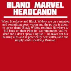 Bland Marvel Headcanon. Avengers. Natasha Romanov (the Black Widow) and Clint Barton (Hawkeye). Speaking Russian and taking out hearing aids... XD