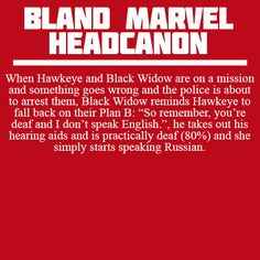 Bland Marvel Headcanon. Avengers. Natasha Romanov (the Black Widow) and Clint Barton (Hawkeye). Speaking Russian and taking out hearing aids... XD