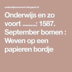 Onderwijs en zo voort ........: 1587. September bomen : Weven op een papieren bordje