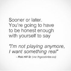 Be honest with yourself..