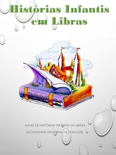 Histórias Infantis em Libras. - Libras & Cia Sobre Libra, Education, Movies, Movie Posters, Toddler Activities, Early Childhood Education, Reading, Livros, Signs