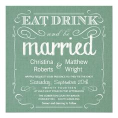 Trendy Eat, Drink and be Married Rustic Burlap Sage Green Wedding Invitations.