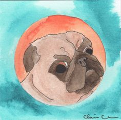 Watercolor pug painting by Claire Chambers // Chickenpants Studio