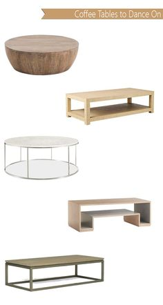 Hubert Coffee Table (Here), Blake from Serena and Lily (Here), Tyne Round (Here), Eartha Table (here)