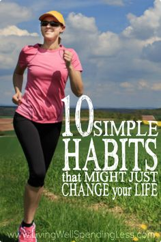 10 Simple Habits That Might Just Change Your Life | Living Well Spending Less®
