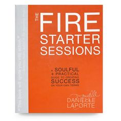 A guide to creating success on your own terms,The Fire Starter Sessionsreframes popular self-help and success concepts to cut through dull thinking and fear, andget straight to one's core desire