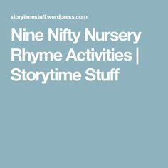 Nine Nifty Nursery Rhyme Activities | Storytime Stuff