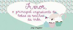 Receitas de amor Joy Paper  www.joypaper.com.br