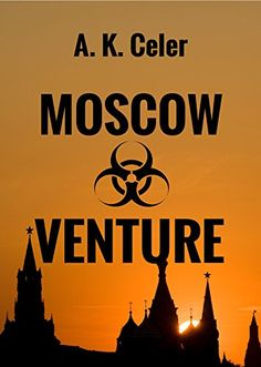 MOSCOW VENTURE by A.K. Celer http://smile.amazon.com/dp/B00UXHXGD8/ref=cm_sw_r_pi_dp_If5Cvb1TN36BW
