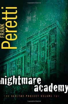 Nightmare Academy (The Veritas Project) by Frank Peretti.