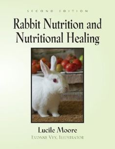 Rabbit Nutrition and Nutritional Healing - Second Edition