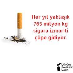 Dünya'da yere en çok atılan çöp sigara izmaritleridir. #BanaSorarsan #çöpünüçöpeat #NeKaybedersin