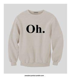 Oh Sweatshirt por SweaterJunkieCo en Etsy