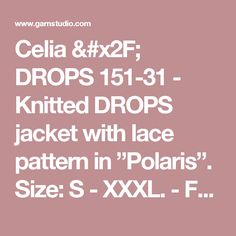 """Celia / DROPS 151-31 - Knitted DROPS jacket with lace pattern in """"Polaris"""". Size: S - XXXL. - Free pattern by DROPS Design"""