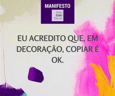Manifesto MeuEstiloDecor - #Decoração prá vida real é isto
