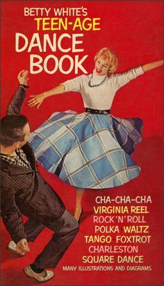 Betty White's Teenage Dance Book circa 1963! I wish I were a teen in the 60's