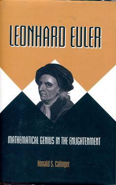 Leonard Euler : Mathematical genius in the enlightenment /      Ronald S. Calinger. -- Pincenton : University press, / cop. 2016 Ver localización en la Biblioteca de la ULL: http://absysnet.bbtk.ull.es/cgi-bin/abnetopac?TITN=535545