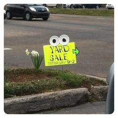 Haha! Best Yard Sale Sign! Everyone loved the sign and said it caught their attention.