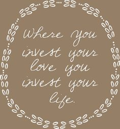 Where You Invest Your Love You Invest Your por SuperiorStencils