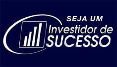 Curso Investidor de Sucesso, Conheça: http://portalinvestidordesucesso.com.br