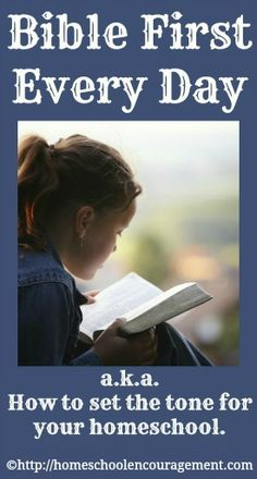 Bible First - Every Day - How to Set the Right Tone for Your Homeschool from Homeschool Encouragement