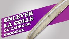 Enlever la colle du cadre de broderie Dit, Motifs, Couture, Embroidery, Sewing, Machine Embroidery, Lift Off, Tutorials, Products