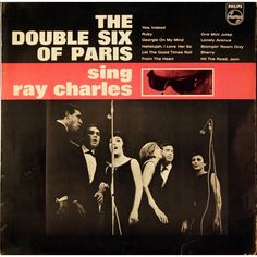 The Double Six Of Paris Sing Ray Charles (Philips B 652.054, 1964).