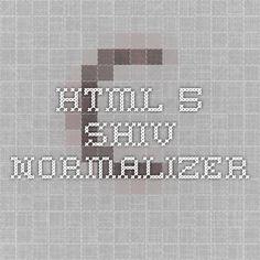 HTML 5 shiv normalizer