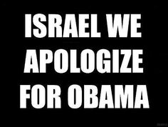 So very sorry!!  I'm apologizing to the whole world.......oh yes, for the worst president EVER!!!!!!!!!!!!!!!!!!!!!!!!!!!!!!!!!!!!!!!!!!!!!!!!!!