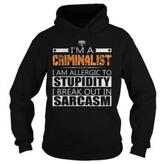 Cool CRIMINALIST SARCASM JOB SHIRTS T shirts