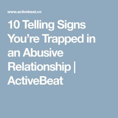 10 Telling Signs You're Trapped in an Abusive Relationship - ActiveBeat Emotional Abuse, Toxic Family, Victim Blaming, Abuse Survivor, Gaslighting, Abusive Relationship, Narcissistic Abuse, Book Themes