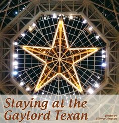 Staying at the Gaylord Texan in Grapevine, TX #blissdom