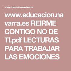 www.educacion.navarra.es  REIRME CONTIGO NO DE TI.pdf  LECTURAS PARA TRABAJAR LAS EMOCIONES