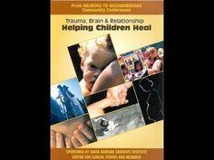 Trauma, Brain & Relationship: Helping Children Heal