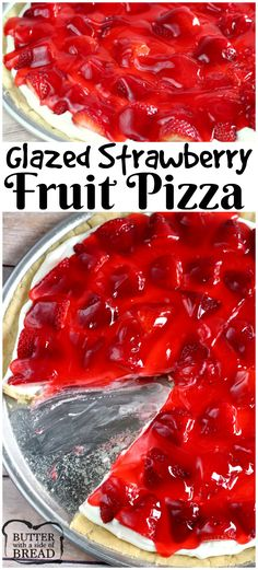 Easy dessert recipe for Glazed Strawberry Fruit Pizza - simple to make this incredible treat- you've got to try it! Butter With a Side of Bread
