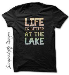 Camping Shirt  Life is Better at the Lake / by Scrapendipitees
