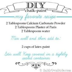 Smooth-and-Most-Durable-Chalk-Paint-Recipe...the best recipe for painting high use pieces, like kitchen tables & outdoor furniture. This is the mix I use. A combo of CC & PoP. Calcium Carbonate Powder creates a smooth mix w/ no graininess.  I use DAP Plaster of Paris – it is very smooth. by MarylinJ
