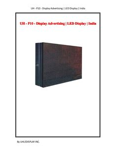 UHLEDISPLAY INC. is a leading Manufacturer, Supplier and Service Provider of Display Advertising LED in India.