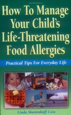 How to Manage Your Child's Life-Threatening Food Allergie