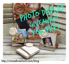"""Photo Display Giveaway"" http://mixedkreations.com/blog/2015/04/photo-display-giveaway/"